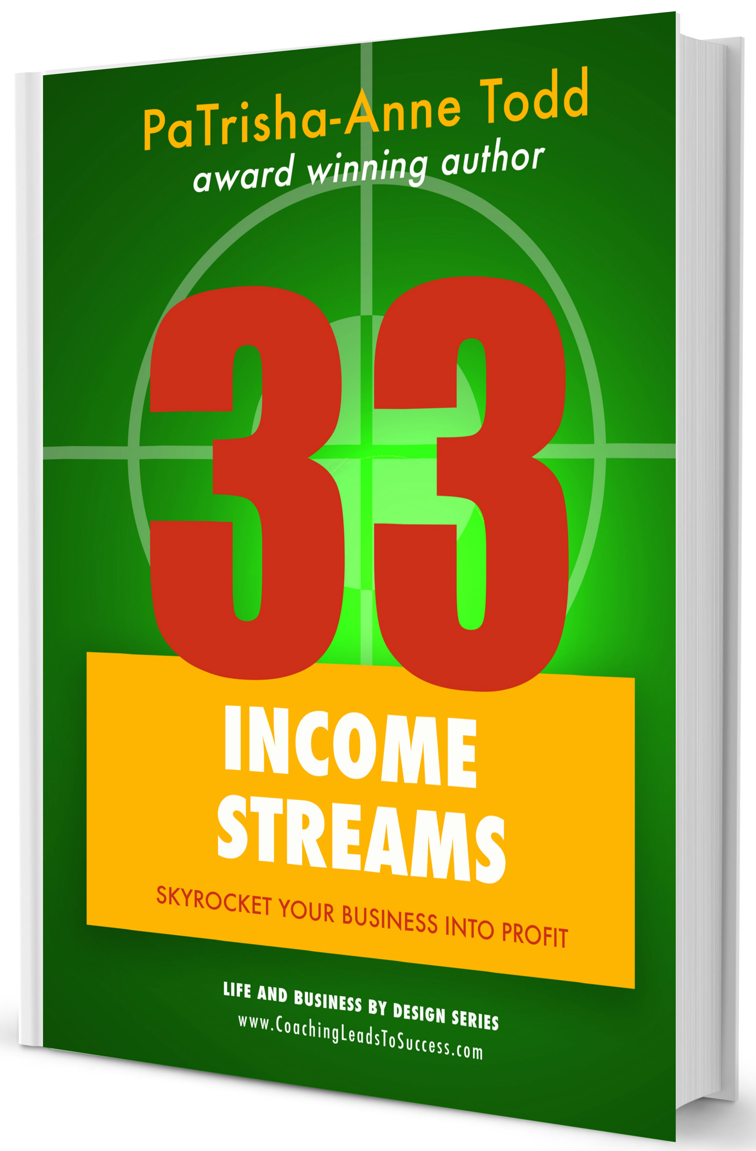 33 Income Streams by PaTrihsa-Anne Todd at www.CoachingLeadsToSuccess.com