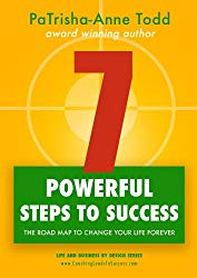 7 Powerful Steps To Success by PaTrisha-Anne Todd. Read how to reach your goals with seven powerful steps to success.