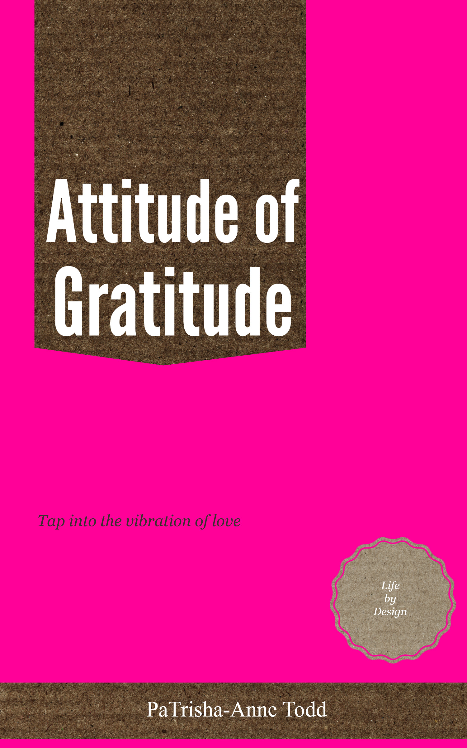 Attitude of Gratitude written by PaTrisha-Anne Todd at Coaching Leads To Success