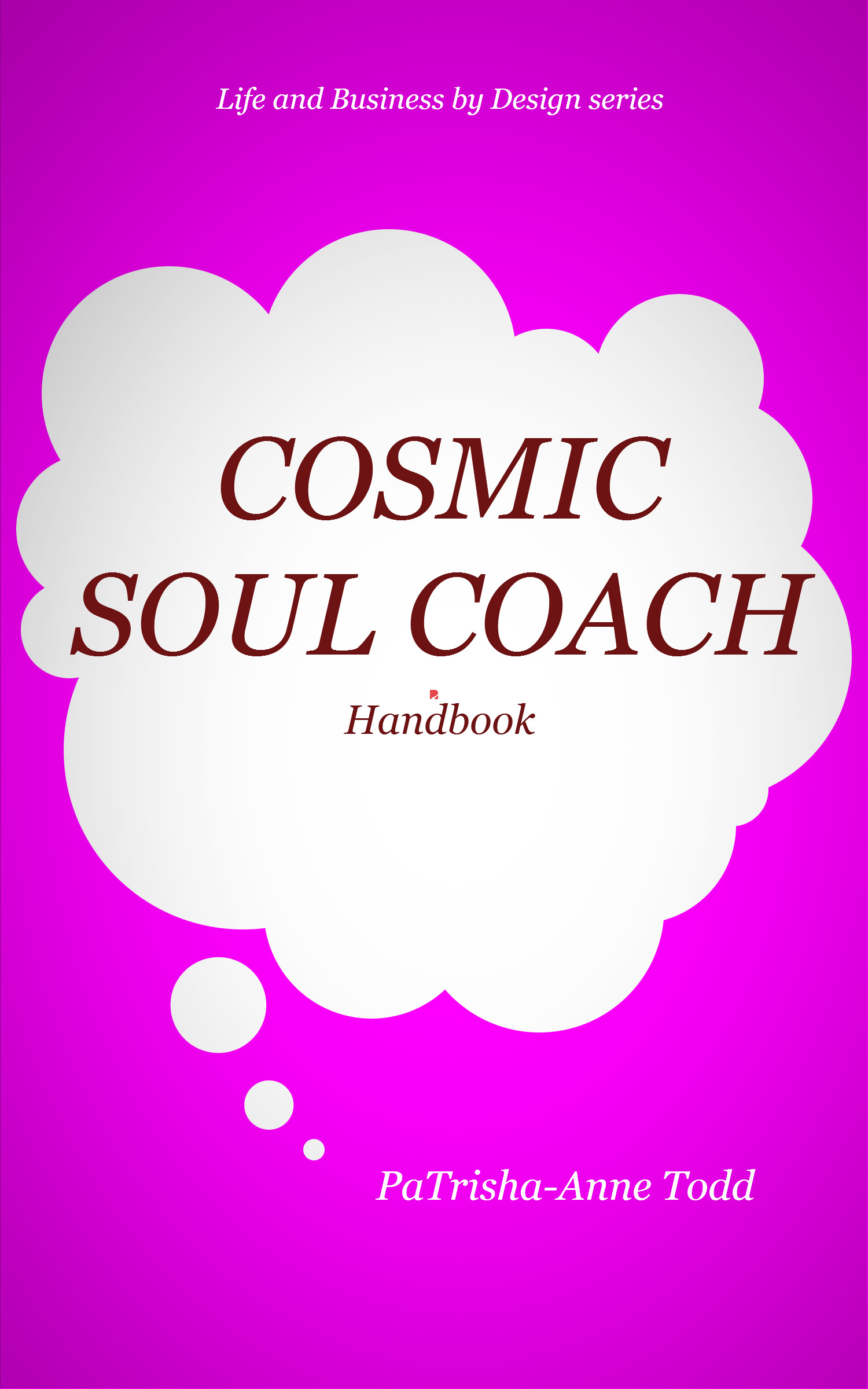 Cosmic Soul Coach Training with Master Cosmic Soul Coach PaTrisha-Anne Todd