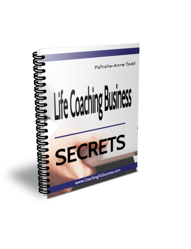 Life Coaching Business Secrets with Master VIP Coach PaTrisha-Anne Todd founder of www.CoachingLeadsToSuccess.com