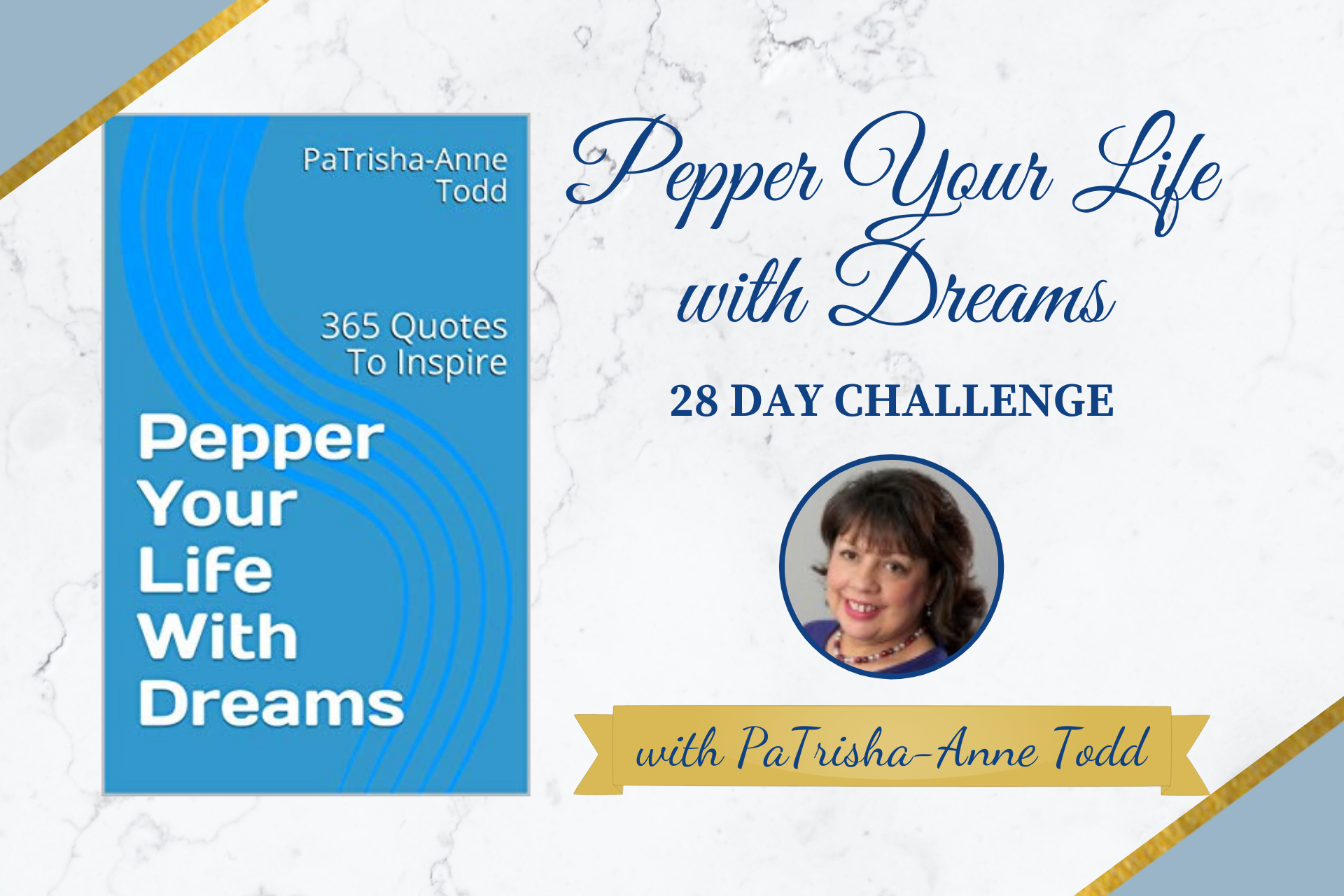 Pepper YOur Life with Dreams 101 - Design Your Life in 28 Days from Master Coach and Trainer PaTrisha-Anne Todd at www.CoachingLeadsToSuccess.com