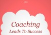 Coaching Leads To Success Everything You Need For Personal Empowerment and Business Success