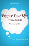 Pepper Your Life With Dreams written by Cosmic Soul Life Coach PaTrisha-Anne Todd