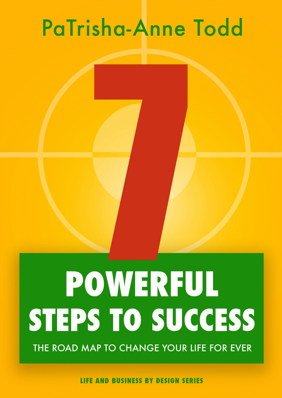 7PowerfulStepsToSuccess written by Coach PaTrisha-Anne Todd at Coaching Leads To Success written by award winning author PaTrisha-Anne Todd