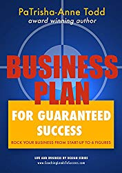 The Business Plan for guaranteed success written by PaTrisha-Anne Todd founder of Coaching Leads To Success.
