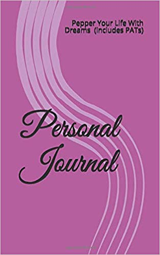Pepper Your Life with Dreams The Journal to support your next 30 day leap into your lifestyle by design