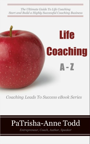 Life Coaching A-Z eBook Series by PaTrisha-Anne Todd